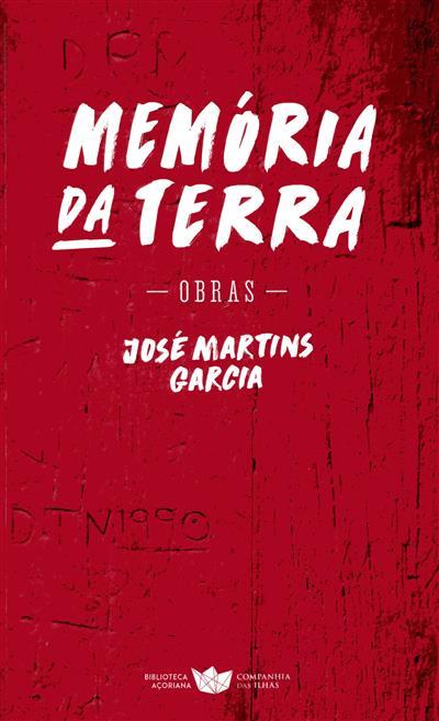 Memória da terra (José Martins Garcia)