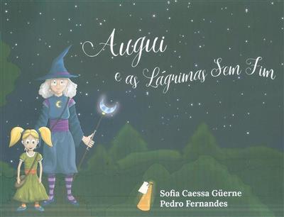 Augui e as lágrimas sem fim (Sofia Caessa Güerne)