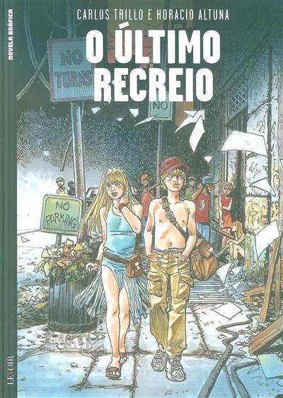 O último recreio (Carlos Trillo, Horacio Altuna)
