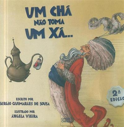 Mas um xá toma um chá! (Sérgio Guimarães de Sousa)