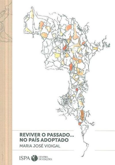 Reviver o passado... no país adotado (Maria José Vidigal)