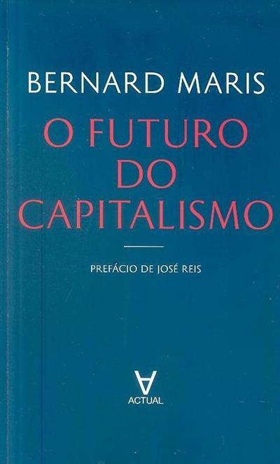 O futuro do capitalismo (Bernard Maris)