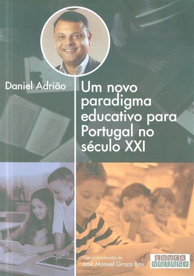 Um novo paradigma educativo para Portugal no século XXI (Daniel Adrião)