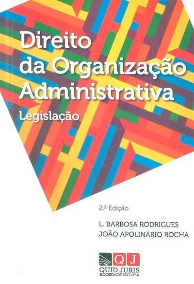 Direito da organização administrativa (compil. L. Barbosa Rodrigues, João Apolinário Rocha)