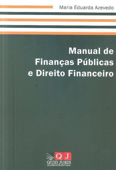 Manual de finanças públicas e direito financeiro (Maria Eduarda Azevedo)