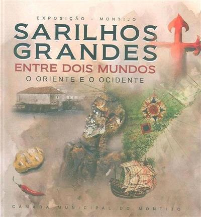 Sarilhos Grandes entre dois mundos (coord. Paula Alves Pereira)