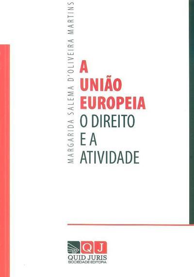 A União Europeia, o direito e a atividade (Margarida Salema d' Oliveira Martins)