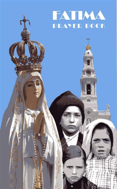 Fátima prayer book (compil. Elsa Silva, Carina Vieira)