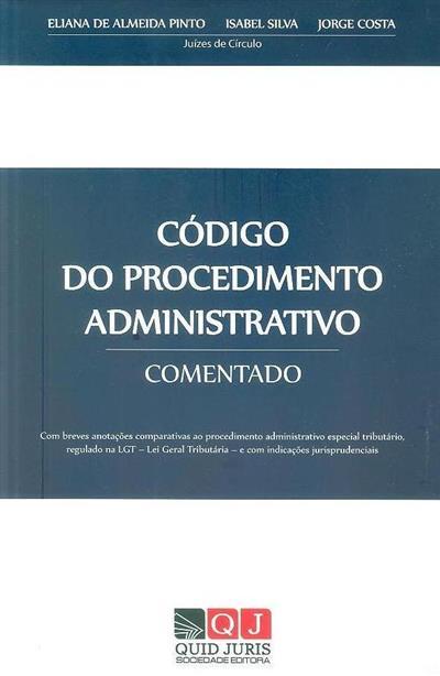 Código do procedimento administrativo, comentado (Eliana de Almeida Pinto, Isabel Silva, Jorge Costa)