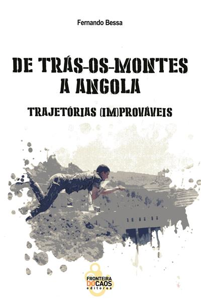 De Trás-os Montes a Angola (Fernando Bessa)