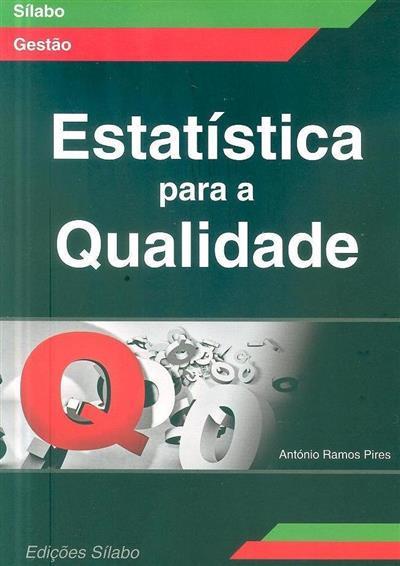 Estatística para a qualidade (António Ramos Pires)