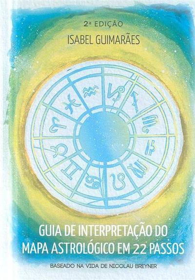 Guia de interpretação do mapa astrológico em 22 passos (Isabel Guimarães)