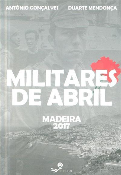 Militares de Abril, Madeira 2017 (António Gonçalves, Duarte Mendonça)