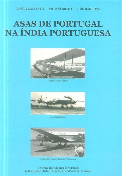 Asas de Portugal na Índia portuguesa (Vasco Callixto, Victor Brito, Luís Barbosa)