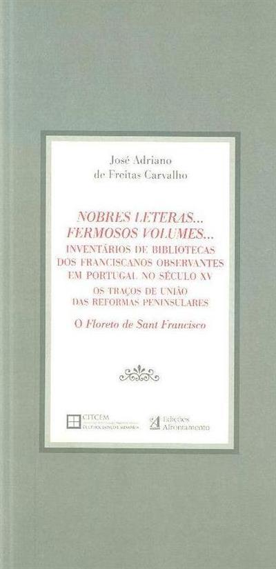 Nobres leteras... Fermosos volumes... (José Adriano de Freitas Carvalho)