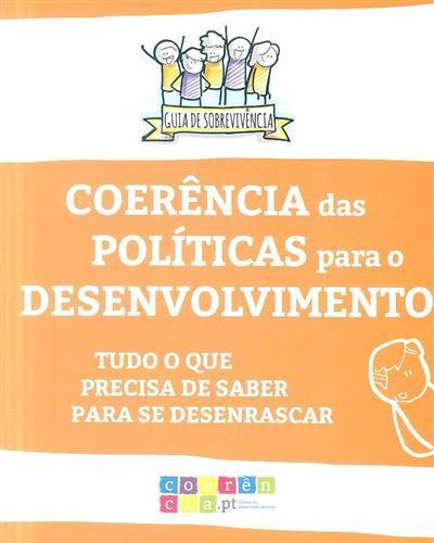 Guia de sobrevivência em coerência das políticas para o desenvolvimento  (coord., red. Mónica Santos Silva)