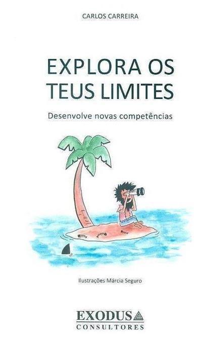 Explora os teus limites (Carlos Carreira)