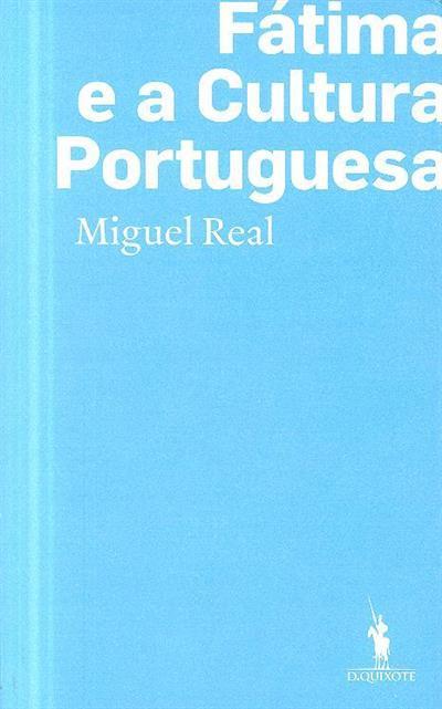 Fátima e a cultura portuguesa (Miguel Real)