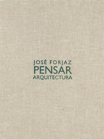 José Forjaz, pensar arquitectura (fot. David Goldblat... [et al.])