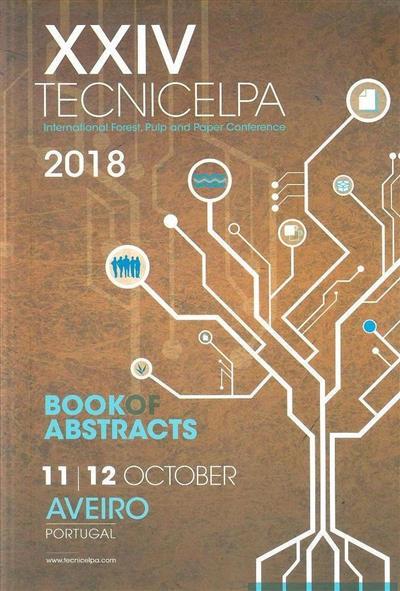 Livro de resumos (XXIV Tecnicelpa - International Forest, Pulp and Paper Conference 2018 )