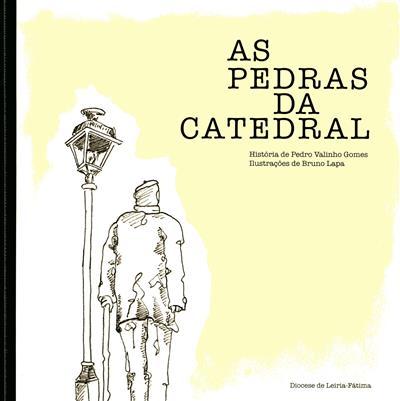 As pedras da Catedral (Pedro Valinho Gomes)