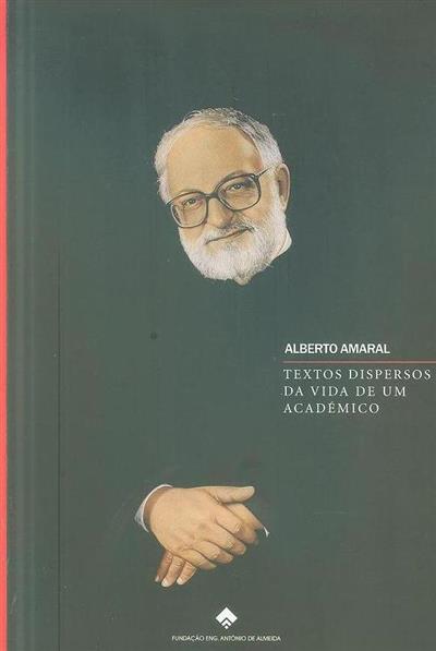 Textos dispersos da vida de um académico (Alberto Amaral)