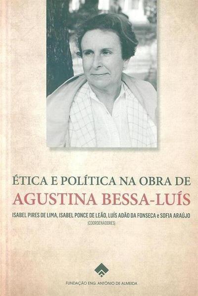 Ética e política na obra de Agustina Bessa-Luís (coord. Isabel Pires de Lima... [et al.])