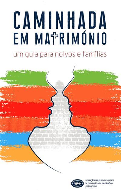 Caminhada em matrimónio (Federação Portuguesa dos Centros de Preparação para o Matrimónio)