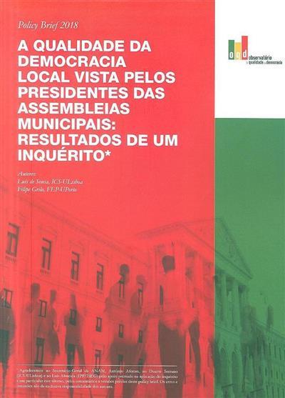 A qualidade da democracia local vista pelos presidentes das Assembleias Minicipais (Luís de Sousa, Filipe Grilo)