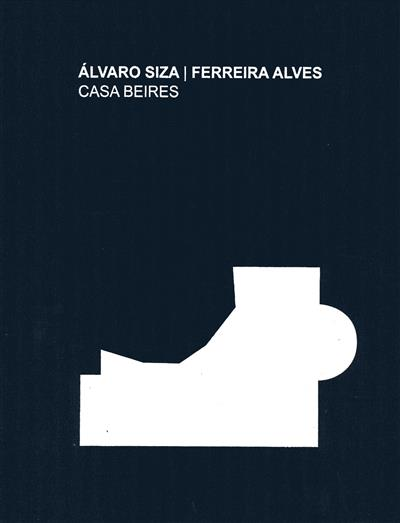 Álvaro Siza, Ferreira Alves - Casa Beires (dir. Ana Leal)