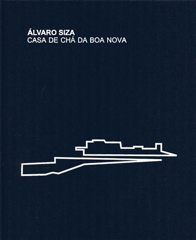 Álvaro Siza - Casa de Chá da Boa Nova (dir. Ana Leal, Juan Rodriguez)