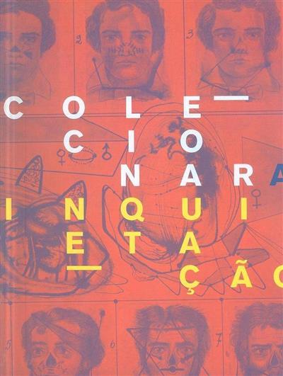 Colecionar a inquietação (textos Pedro Álvares Ribeiro... [et al.])