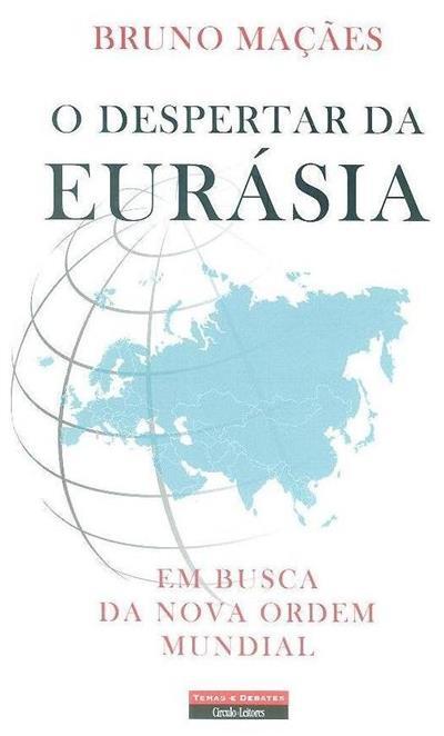 O despertar da Eurásia (Bruno Maçães)