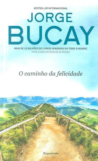 O caminho da felicidade (Jorge Bucay)