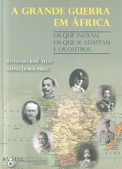 A Grande Guerra em África (António José Telo, Nuno Lemos Pires)