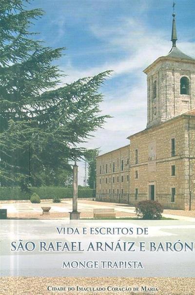 Vida e escritos de Frei Maria Rafael Arnáiz e Barón (São Rafael Arnáiz e Barón) monge trapista