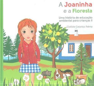 A Joaninha e a floresta (Clotilde Celorico Palma)