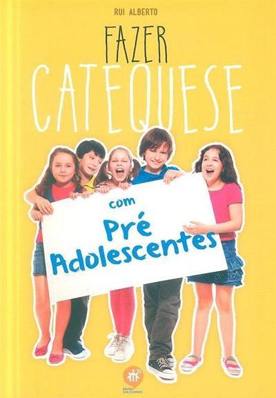 Fazer catequese com pré adolescentes (Rui Alberto)