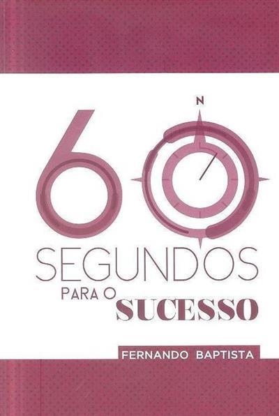 60 segundos para o sucesso (Fernando Baptista)