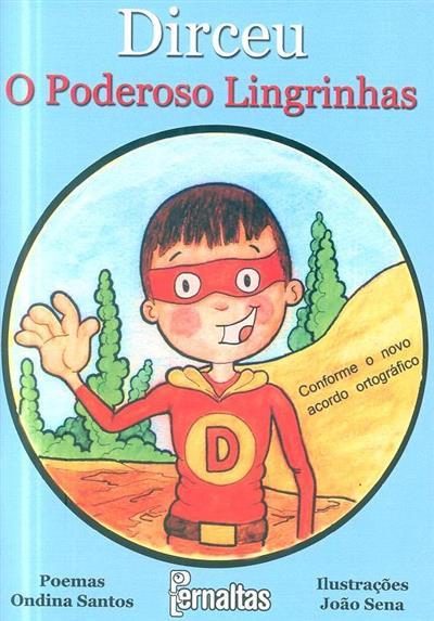 Dirceu, o poderoso lingrinhas (Ondina Santos)