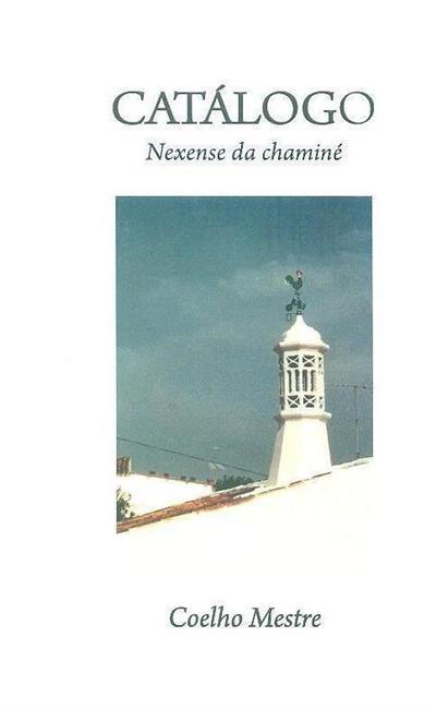 Catálogo nexense da chaminé (Coelho Mestre)