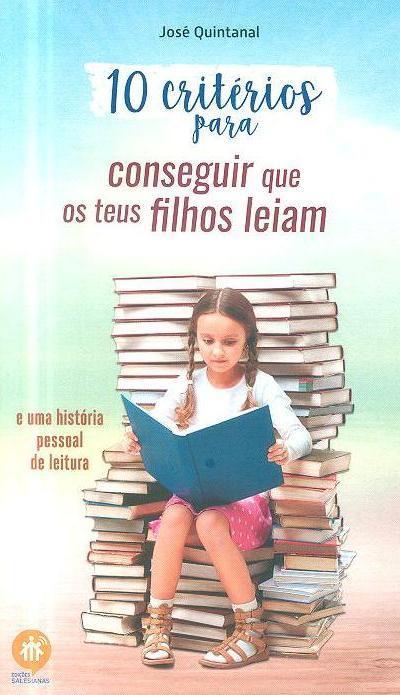 10 critérios para conseguir que os teus filhos leiam (José Quintanal)