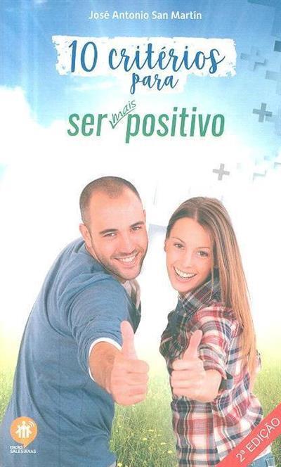 10 critérios para ser mais positivo (José Antonio San Martín)