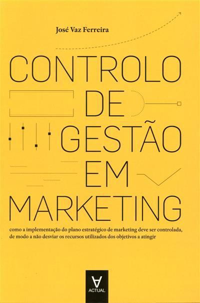 Controlo de gestão em marketing (José Vaz Ferreira)