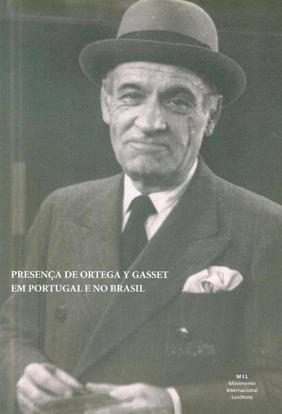 Presença de Ortega y Gasset em Portugal e no Brasil (org. António Braz Teixeira, Gonzalo del Puerto, Renato Epifânio)