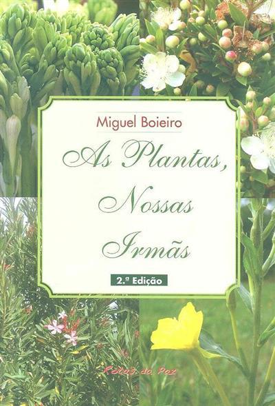 As plantas, nossas irmãs (Miguel Boieiro)