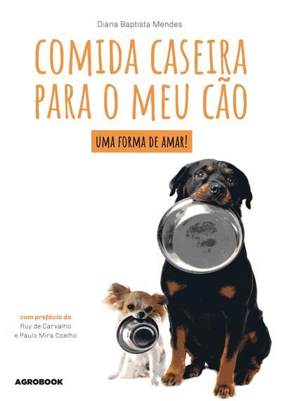 Comida caseira para o meu cão (Diana Baptista Mendes)
