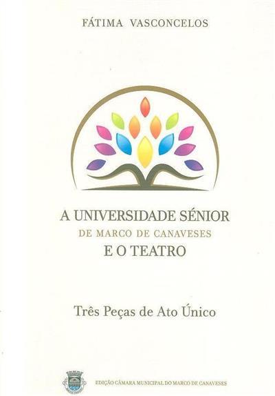 A Universidade Sénior da Marco de Canaveses e o teatro (Fátima Vasconcelos)