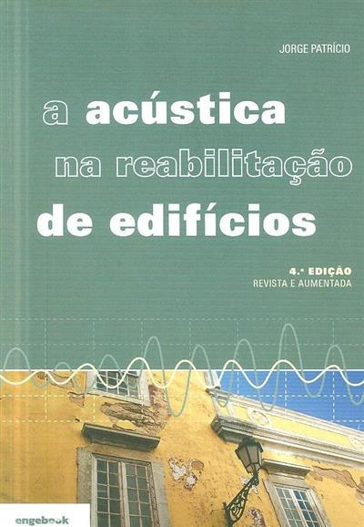A acústica na reabilitação de edifícios (Jorge Patrício)