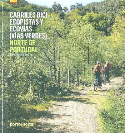 Carrile bici, ecopistas y ecovias (vías verdes), Norte de Portugal (coord. Isabel Ferreira de Castro)